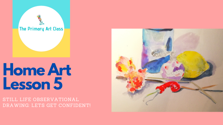Home Art Learning 5: Still Life Observational Drawing:Let's Get Confident!